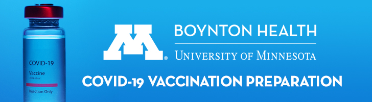 Blue background picture with a COVID-19 Vaccine Vial and the University of Minnesota Boynton Health logo and text saying'COVID-19 VACCINATION PREPARATION'