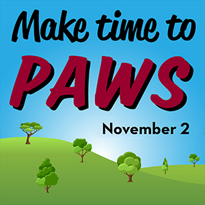 Make Time to PAWS, Nov. 2